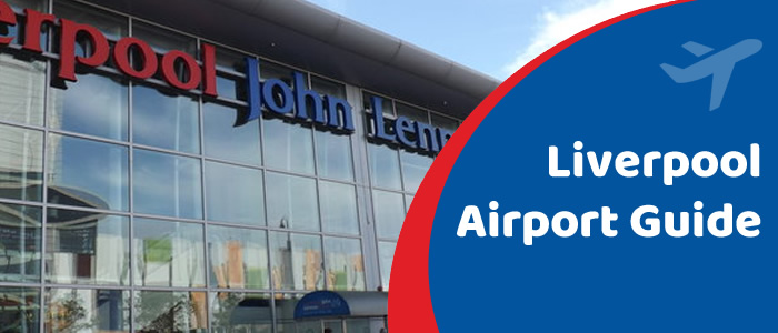 Easirent liverpool Airport Guide